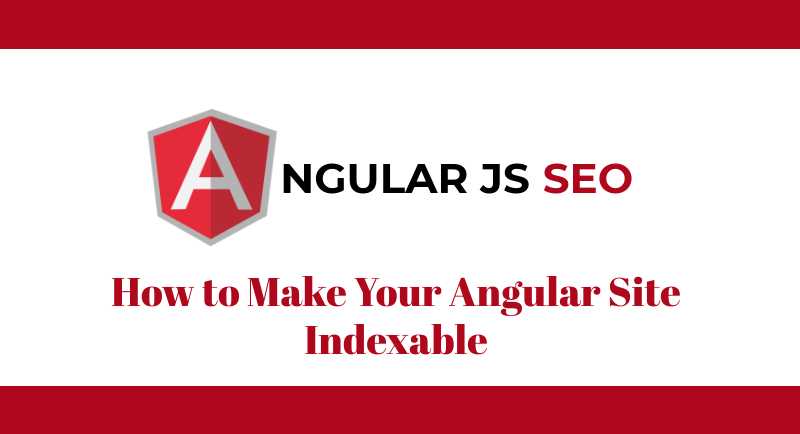 Angular SEO – How to Make Your Angular Site Indexable
