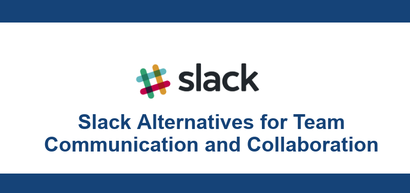 12 Best Slack Alternatives for Team Communication and Collaboration