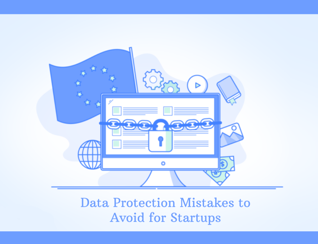Data Protection Mistakes to Avoid for Startups