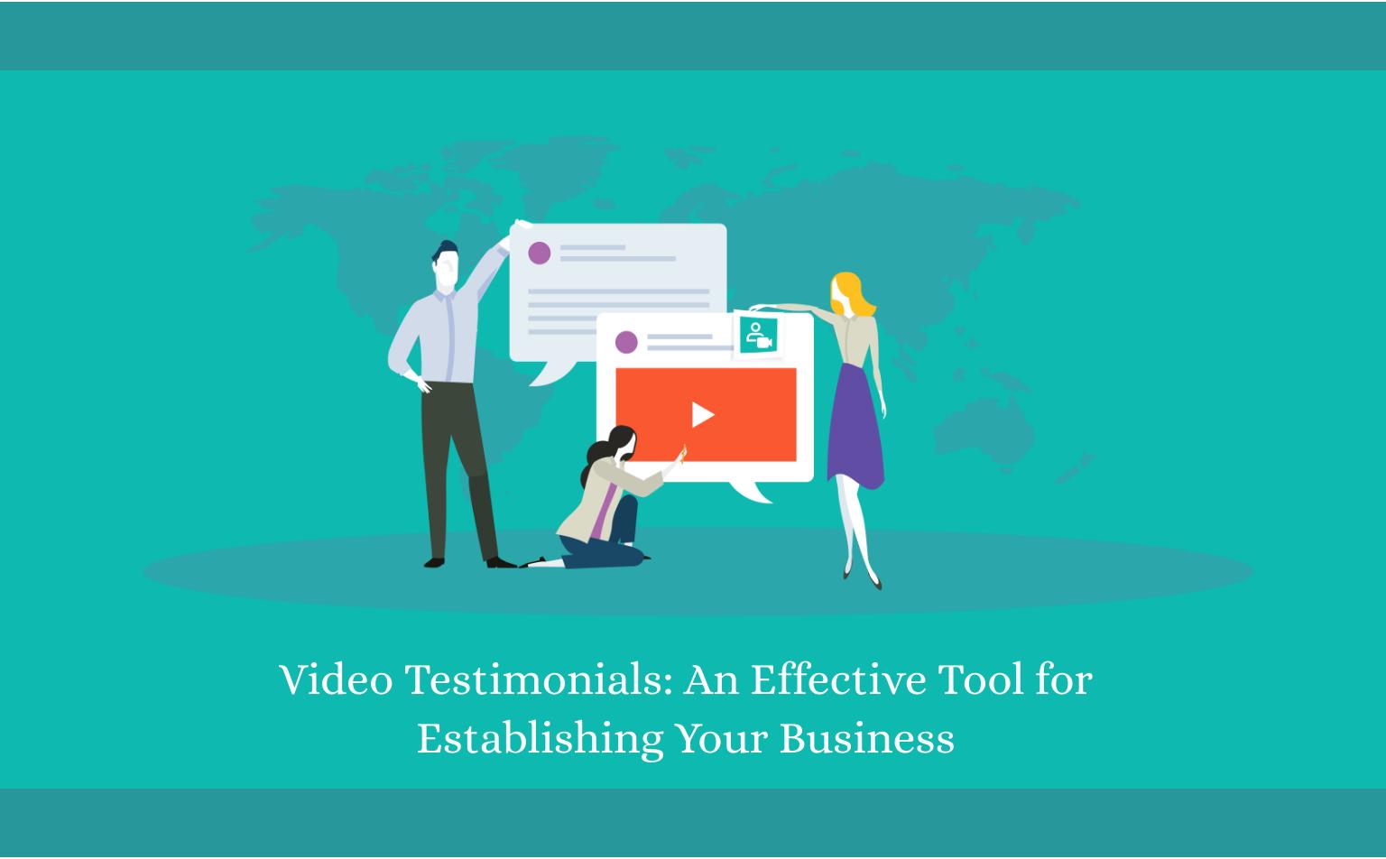 Video Testimonials- An Effective Tool for Establishing YourBusiness