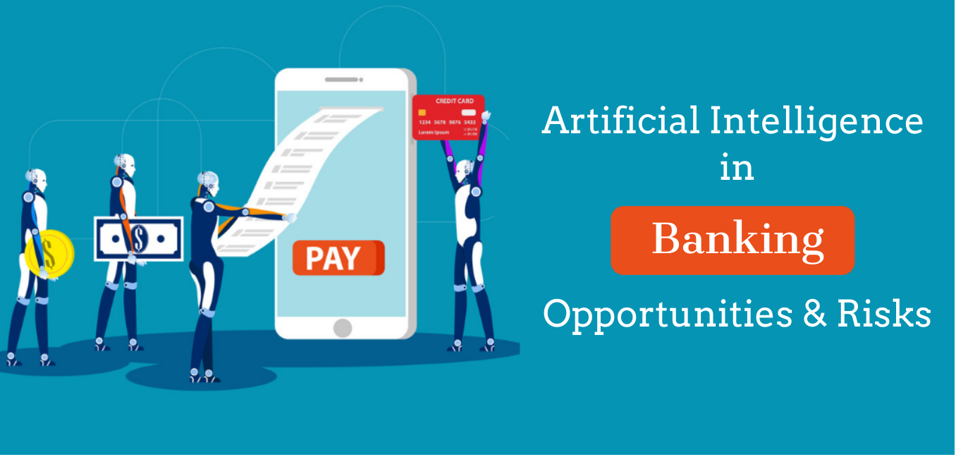 Artificial Intelligence in Banking 2020 - Opportunities & Risks