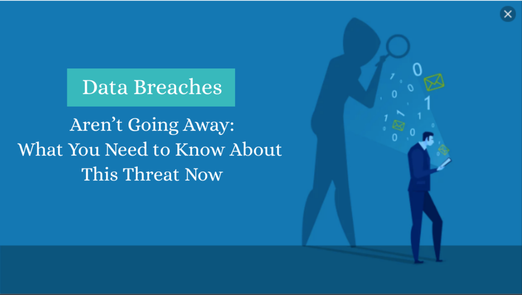 Data Breaches – What You Need to Know About this Threat