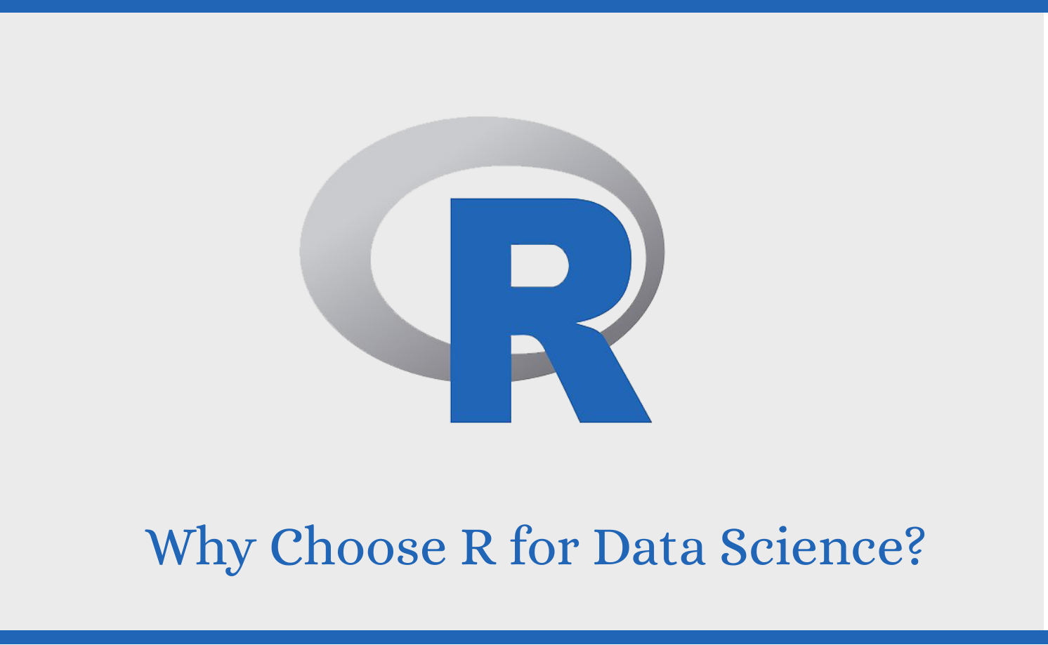 6 Reasons Why Should You Choose R for Data Science?