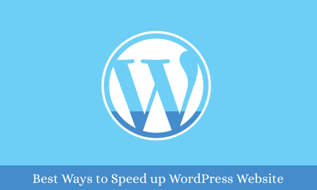 Best Ways to Speed ​​Up WordPress Website in 2020