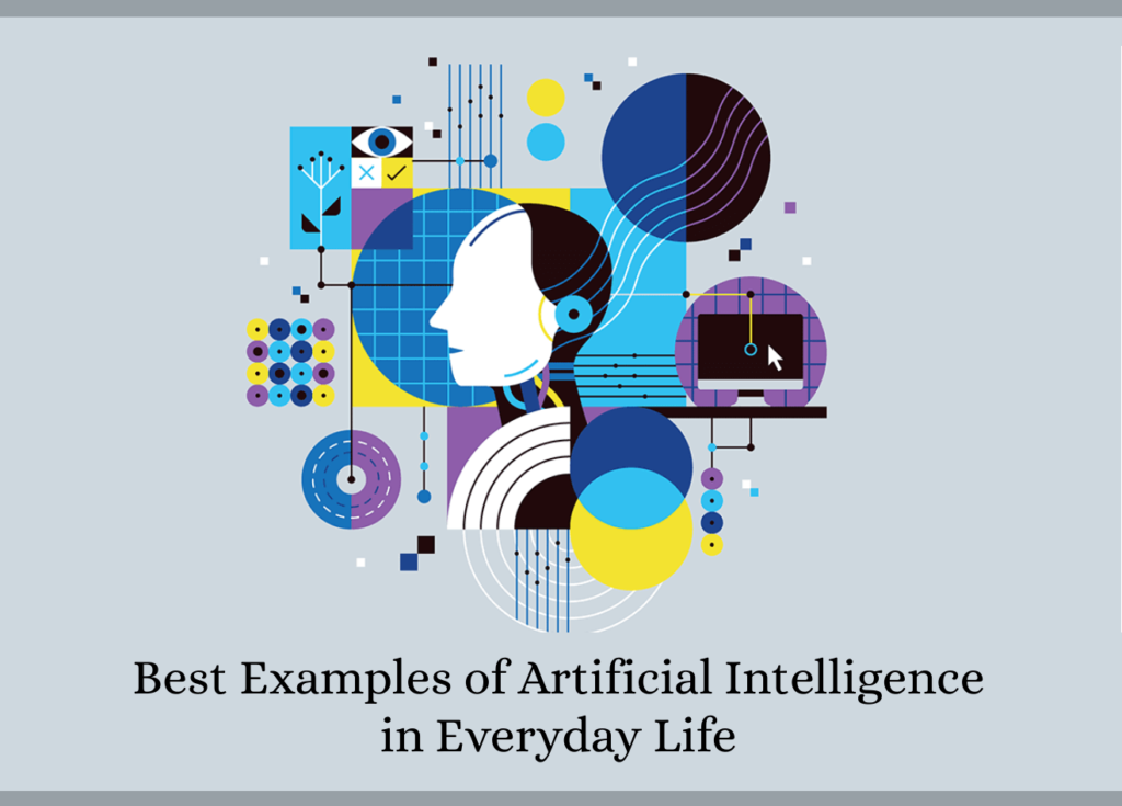 10 Best Examples of Artificial Intelligence in Everyday Life