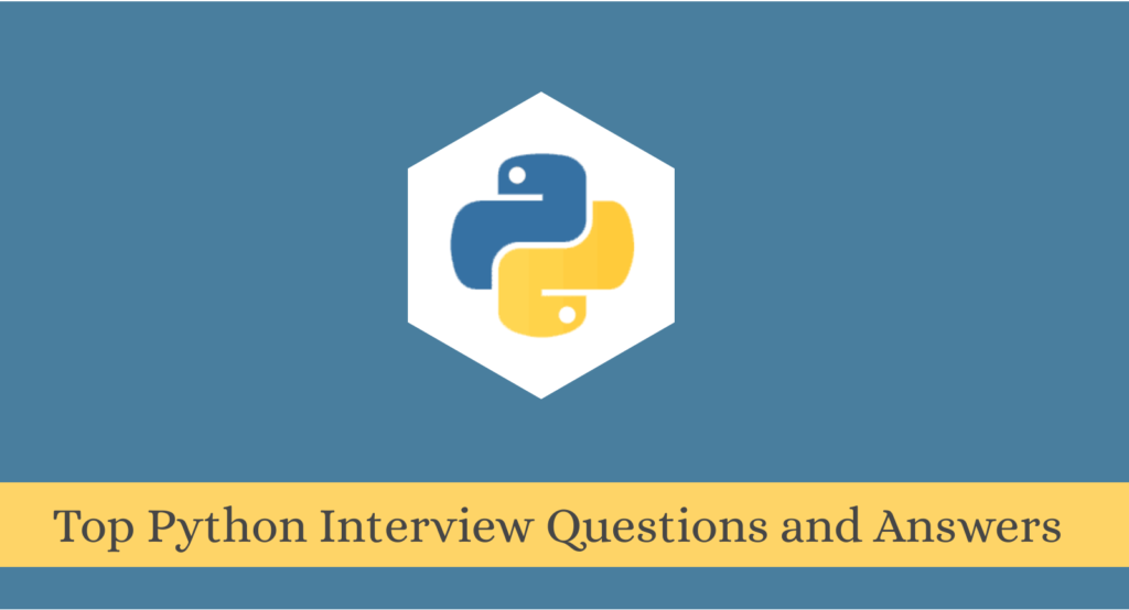 Top Python Interview Questions and Answers for Freshers in 2021
