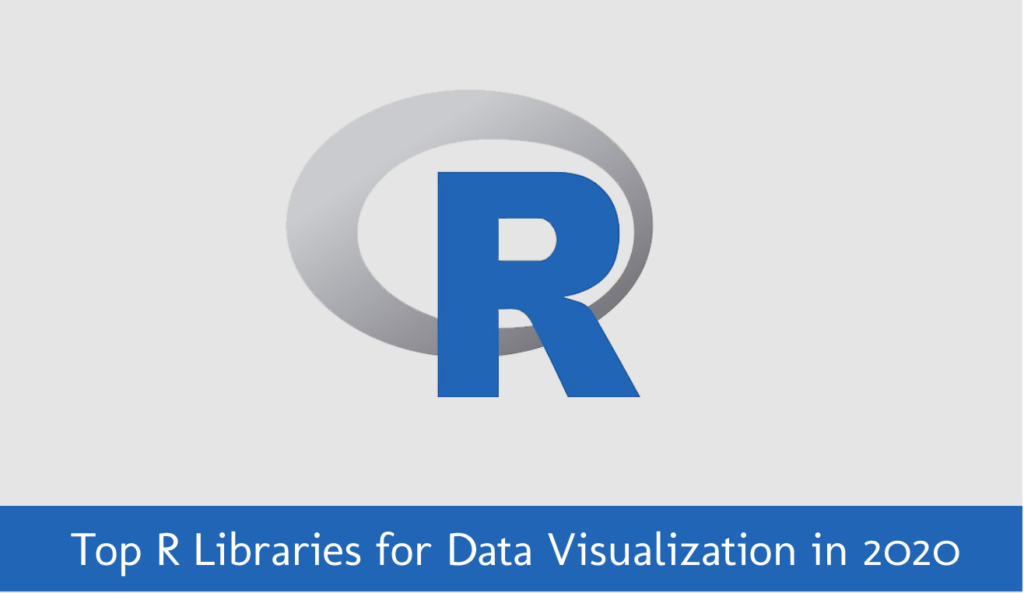 Top 10 R Libraries for Data Visualization in 2021