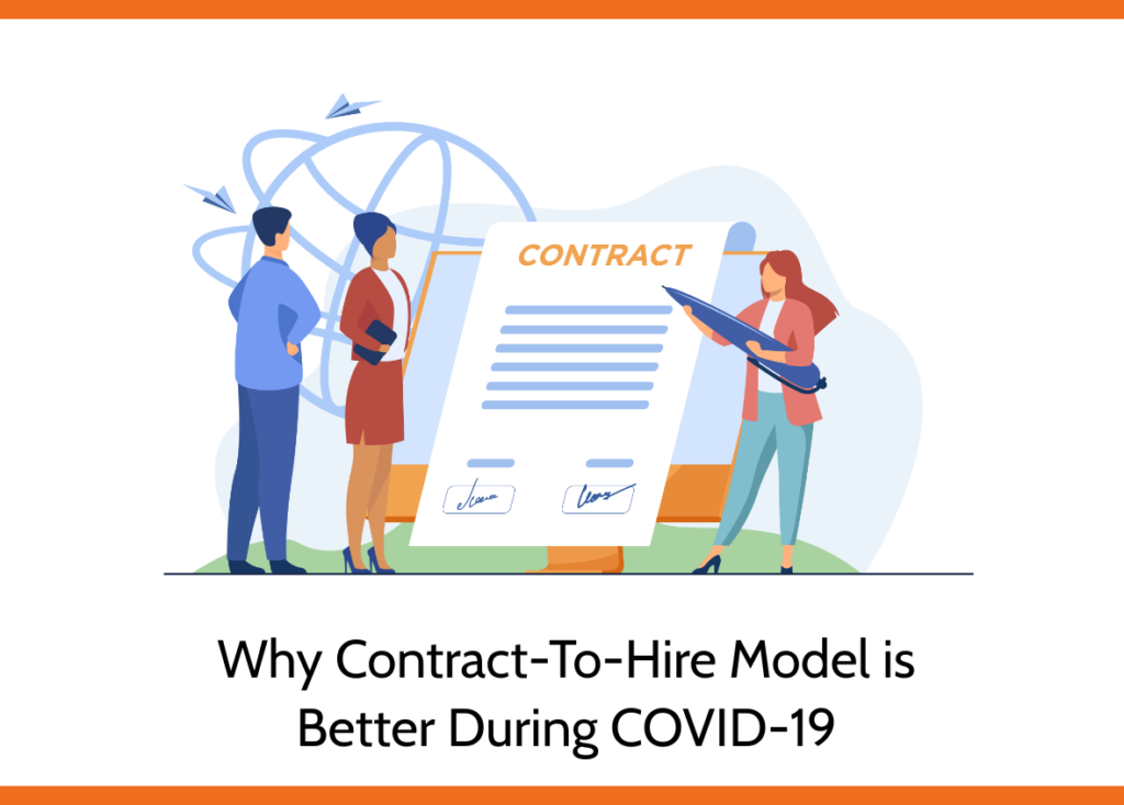 Why Contract-to-Hire Model is Better During COVID-19