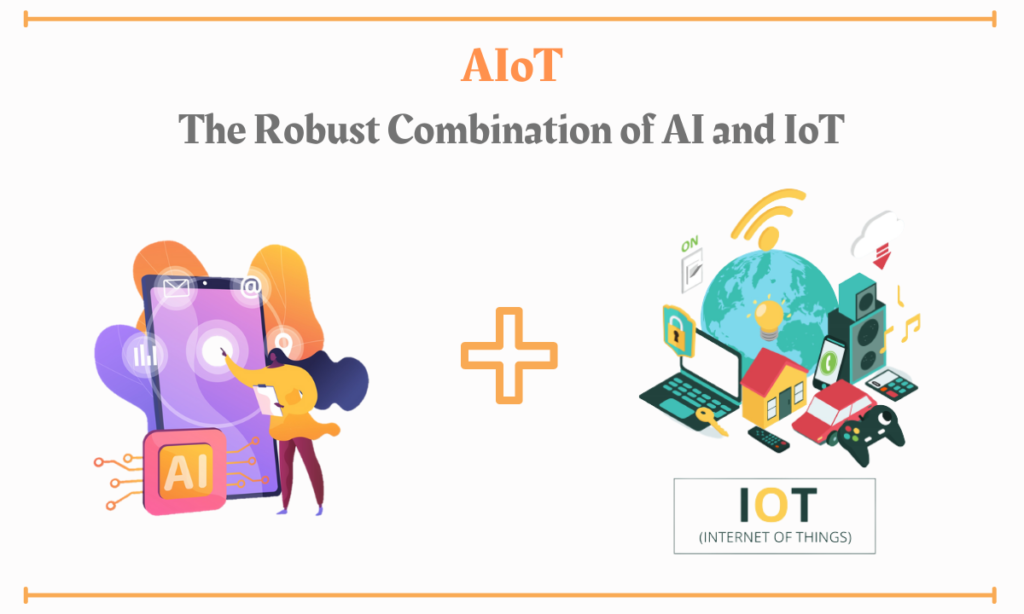 AIoT: The Robust Combination of AI and IoT