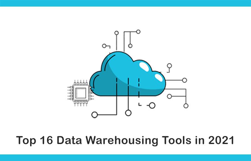 Top 16 Data Warehousing Tools in 2021