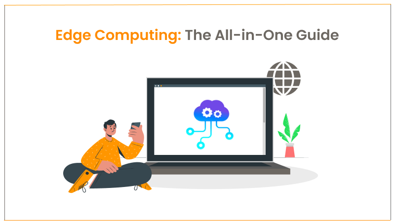 Edge Computing : The All-in-One Guide
