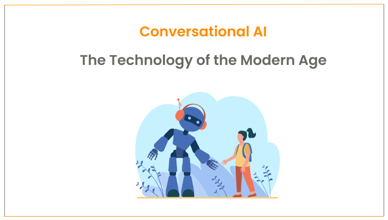 Conversational AI: The Technology of the Modern Age